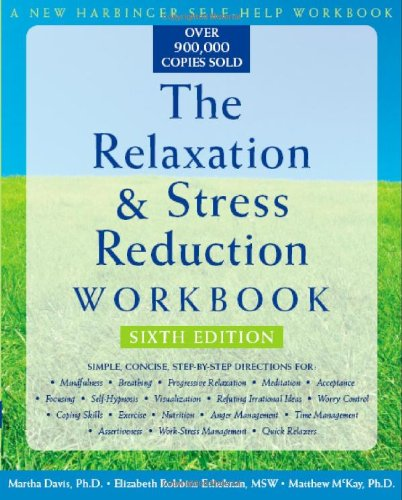Relaxation and Stress Reduction  6th 2008 (Revised) 9781572245495 Front Cover