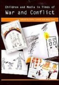 Children and Media at Times of Conflict and War   2007 9781572737495 Front Cover