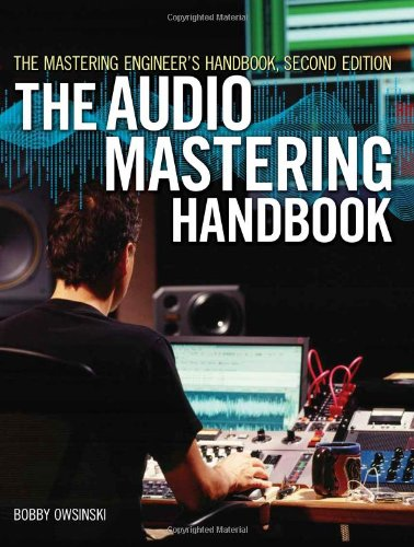 Mastering Engineer's Handbook The Audio Mastering Handbook 2nd 2008 (Revised) 9781598634495 Front Cover
