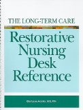Long-Term Care Restorative Nursing Desk Reference   2009 edition cover