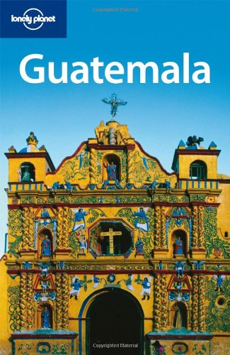 Guatemala  4th 2010 (Revised) 9781741791495 Front Cover