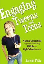 Engaging 'Tweens and Teens A Brain-Compatible Approach to Reaching Middle and High School Students  2007 9781890460495 Front Cover