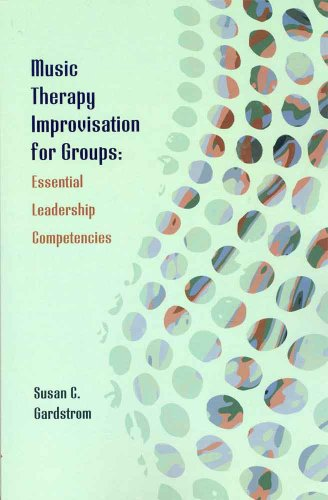 Music Therapy Improvisation for Groups Essential Leadership Competencies  2007 edition cover