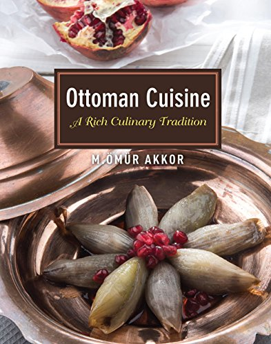 Ottoman Cuisine A Rich Culinary Tradition  2014 9781935295495 Front Cover