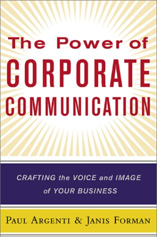 Power of Corporate Communication Crafting the Voice and Image of Your Business  2002 9780071379496 Front Cover