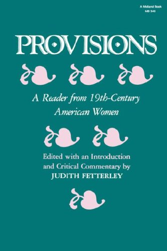 Provisions A Reader from 19th-Century American Women  1985 9780253203496 Front Cover