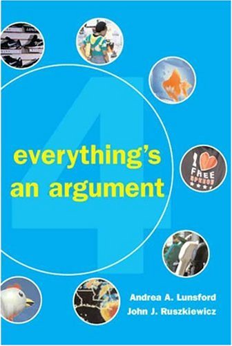Everything's an Argument  4th 2007 9780312447496 Front Cover