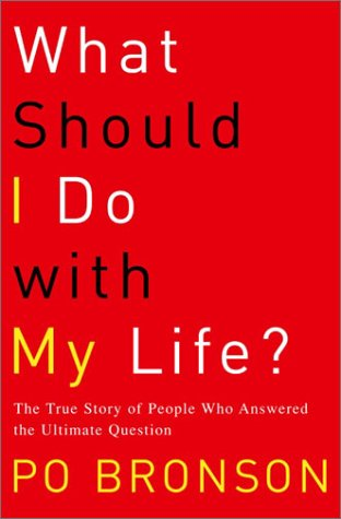 What Should I Do with My Life? The True Story of People Who Answered the Ultimate Question  2003 edition cover