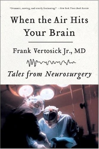When the Air Hits Your Brain Tales from Neurosurgery  2008 edition cover