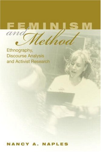 Feminism and Method Ethnography, Discourse Analysis, and Activist Research  2003 edition cover
