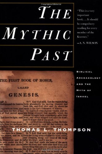 Mythic Past Biblical Archaeology and the Myth of Israel N/A 9780465006496 Front Cover