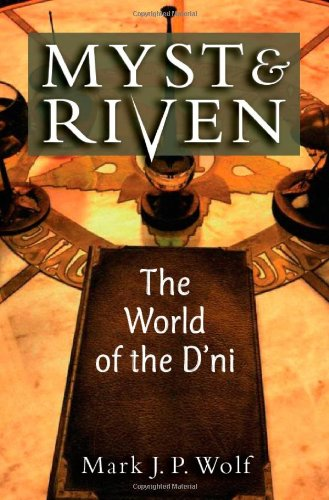 Myst and Riven The World of the D'ni  2011 9780472051496 Front Cover