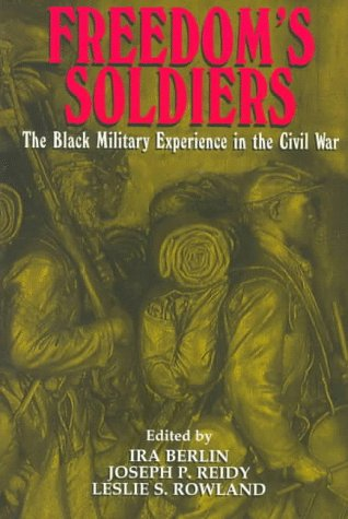 Freedom's Soldiers The Black Military Experience in the Civil War  1998 edition cover