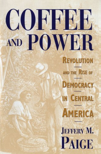 Coffee and Power Revolution and the Rise of Democracy in Central America  1997 edition cover