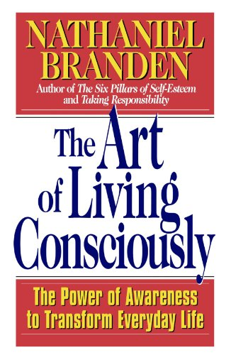 Art of Living Consciously The Power of Awareness to Transform Everyday Life  1999 edition cover