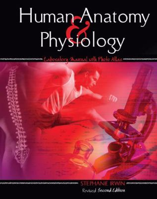 Human Anatomy and Physiology Laboratory Manual with Photo Atlas  2nd (Revised) edition cover