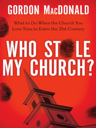 Who Stole My Church? What to Do When the Church You Love Tries to Enter the 21st Century  2010 edition cover
