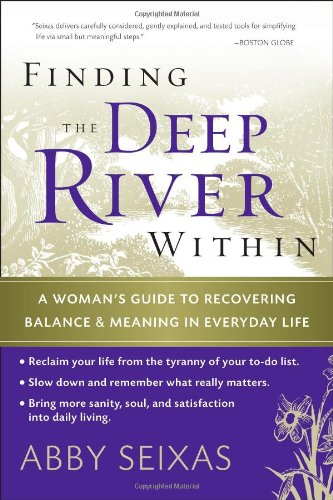 Finding the Deep River Within A Woman's Guide to Recovering Balance and Meaning in Everyday Life  2006 edition cover