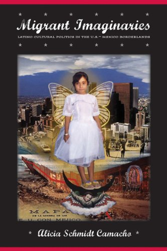 Migrant Imaginaries Latino Cultural Politics in the U. S. - Mexico Borderlands  2008 9780814716496 Front Cover