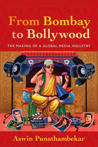 From Bombay to Bollywood The Making of a Global Media Industry  2013 edition cover