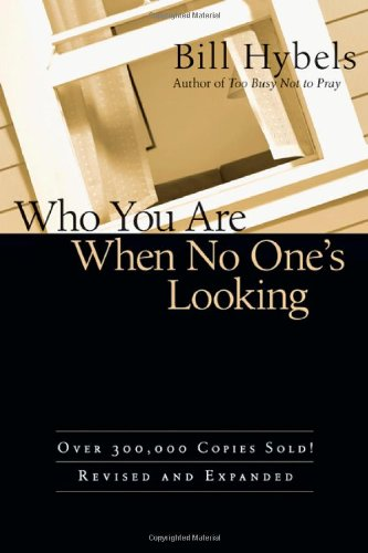 Who You Are When No One's Looking Choosing Consistency, Resisting Compromise  2010 (Enlarged) edition cover