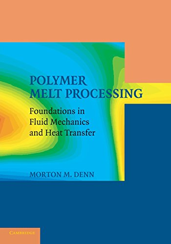 Polymer Melt Processing: Foundations in Fluid Mechanics and Heat Transfer  2014 9781107417496 Front Cover