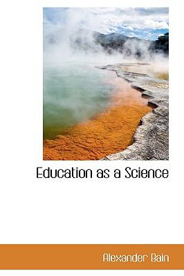 Education As a Science  N/A 9781113696496 Front Cover