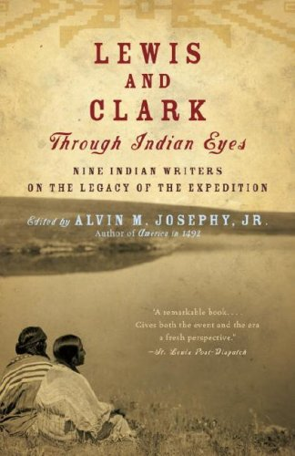 Lewis and Clark Through Indian Eyes Nine Indian Writers on the Legacy of the Expedition N/A edition cover