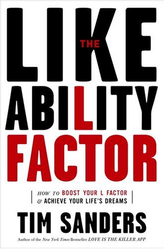 Likeability Factor How to Boost Your L Factor and Achieve Your Life's Dreams  2005 9781400080496 Front Cover