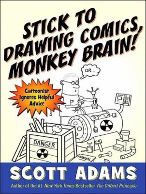 Stick to Drawing Comics, Monkey Brain!: Cartoonist Ignores Helpful Advice  2007 edition cover