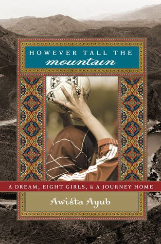 However Tall the Mountain A Dream, Eight Girls, and a Journey Home  2009 9781401322496 Front Cover