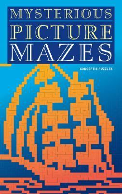 Mysterious Picture Mazes Conceptis Puzzles N/A 9781402750496 Front Cover