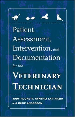 Patient Assessment, Intervention and Documentation for the Veterinary Technician A Guide to Developing Care Plans and SOAP's  2009 edition cover