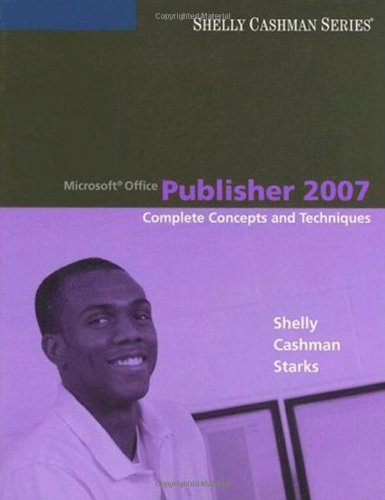 Microsoft Publisher 2007 Complete Concepts and Techniques  2008 9781418843496 Front Cover
