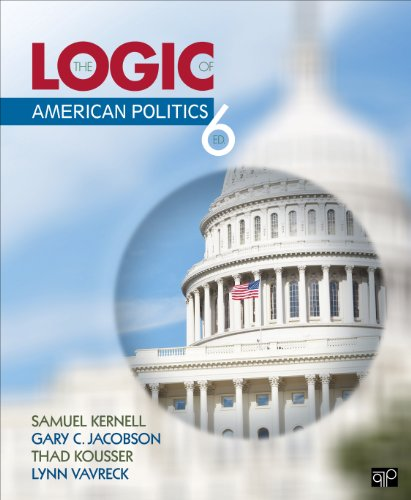 Logic of American Politics  6th 2013 (Revised) 9781452276496 Front Cover