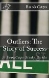 Outliers: the Story of Success A BookCaps Study Guide N/A edition cover