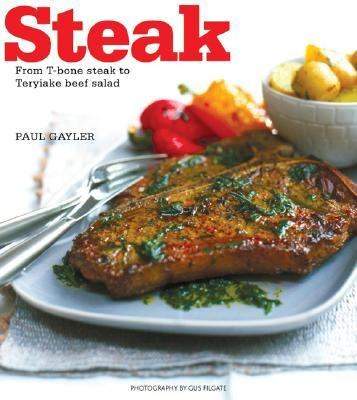 Steak From T-Bone Steak to Thai Beef Salad N/A 9781552857496 Front Cover