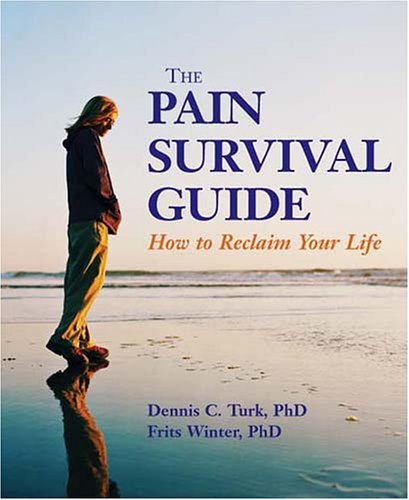 Pain Survival Guide How to Reclaim Your Life  2005 9781591470496 Front Cover