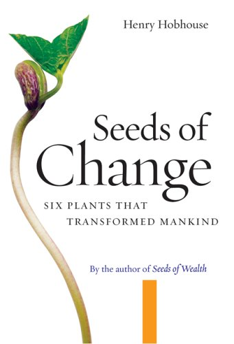 Seeds of Change Six Plants That Transformed Mankind  2005 edition cover