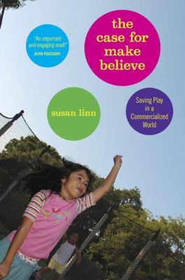 Case for Make Believe Saving Play in a Commercialized World  2009 edition cover