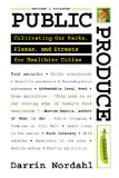Public Produce Cultivating Our Parks, Plazas, and Streets for Healthier Cities 2nd 2014 (Revised) edition cover