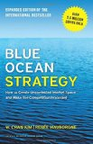Blue Ocean Strategy, Expanded Edition How to Create Uncontested Market Space and Make the Competition Irrelevant  2015 9781625274496 Front Cover