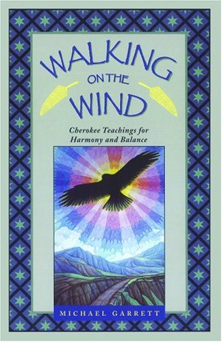 Walking on the Wind Cherokee Teachings for Harmony and Balance N/A edition cover