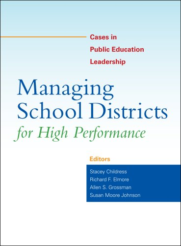 Managing School Districts for High Performance Cases in Public Education Leadership  2007 9781891792496 Front Cover