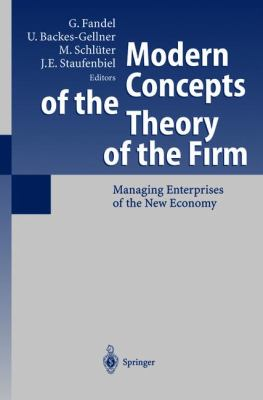 Modern Concepts of the Theory of the Firm Managing Enterprises of the New Economy  2004 9783642073496 Front Cover