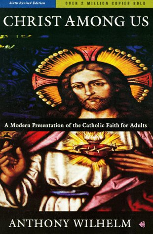 Christ among Us A Modern Presentation of the Catholic Faith for Adults 6th 1996 (Revised) edition cover