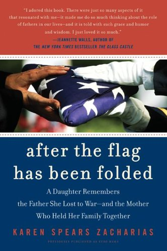 After the Flag Has Been Folded A Daughter Remembers the Father She Lost to War--And the Mother Who Held Her Family Together N/A edition cover