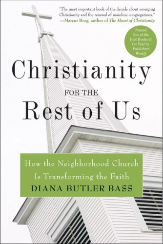 Christianity for the Rest of Us How the Neighborhood Church Is Transforming the Faith N/A edition cover