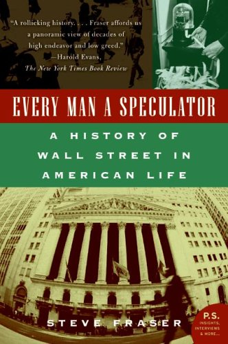 Every Man a Speculator A History of Wall Street in American Life N/A edition cover
