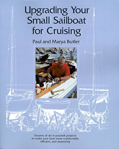 Upgrading Your Small Sailboat for Cruising  N/A 9780071567497 Front Cover